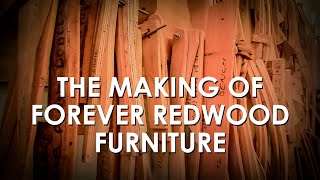 2009 - The Making Of Forever Redwood Furniture