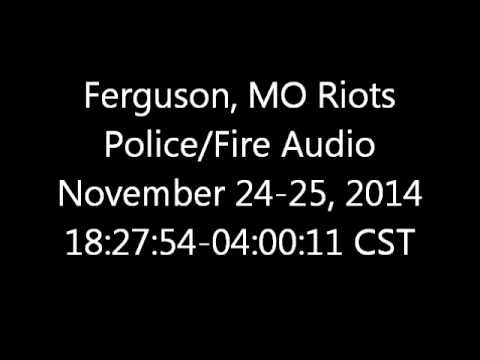Ferguson, MO Riots Nov. 24-25, 2014 Police/Fire Audio
