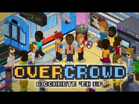 Overcrowd: A Commute 'Em Up Metro Management Simulator!