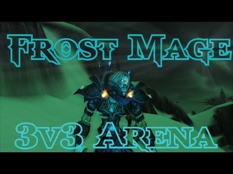 [Laurence] Frost Mage 5.4.7 3v3 Arena Montage [WMP]