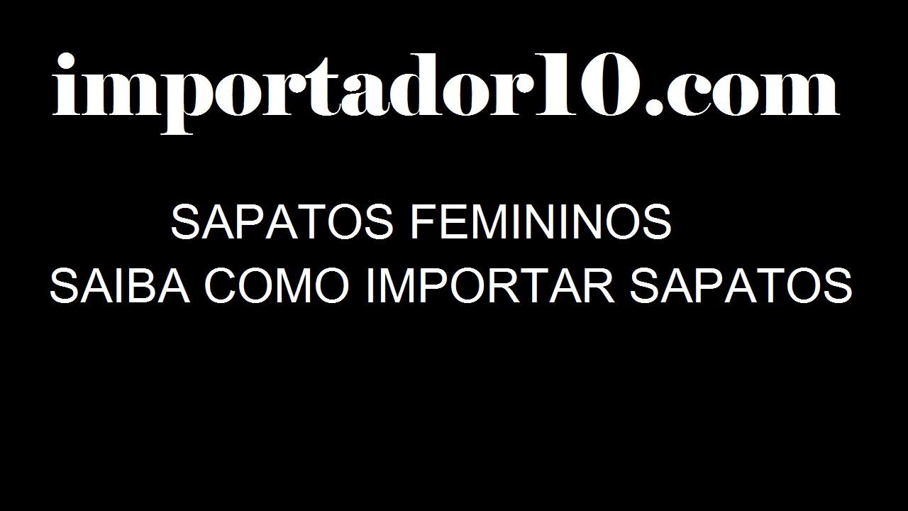 4f1ff8088 sapatos femininos - Saiba como importar sapatos - YouTube
