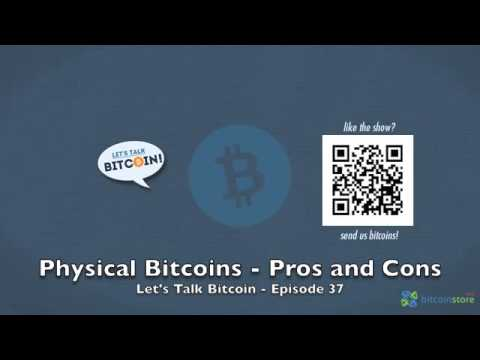 Physical Bitcoins - Pros And Cons