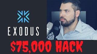 My Exodus $75,000 HACK: Was it an inside job??