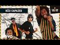 Miniature de la vidéo de la chanson Não Capazes
