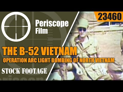 THE B-52 VIETNAM - OPERATION ARC LIGHT  BOMBING OF NORTH VIETNAM  23460