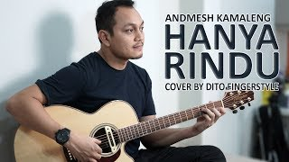 HANYA RINDU - ANDMESH KAMALENG ( DITO FINGERSTYLE GUITAR COVER ) & LIRIK