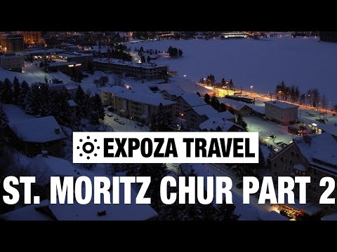 St. Moritz - Chur Part 2 (Switzerland) Vacation Travel Video Guide