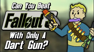 Can You Beat Fallout 3 With Only A Dart Gun?