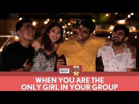 filtercopy-|-when-you-are-the-only-girl-in-the-group-|-ft.-gagan,-kritika,-akash-and-rohan