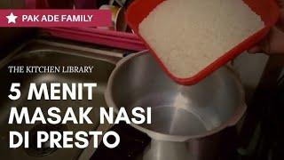 Cara Memasak Nasi: Menggunakan Panci Presto Hanya Dalam Waktu 5 Menit Saja
