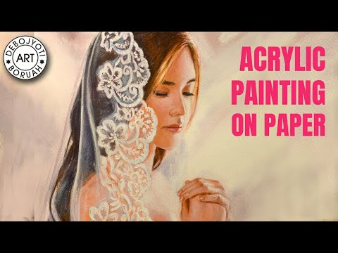 ACRYLIC PORTRAIT PAINTING TUTORIAL ON PAPER | LADY WITH A WHITE DRESS BY DEBOJYOTI BORUAH