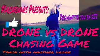 #Dronewars Presents: Drone vs Drone Chasing Game