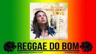 Download lagu SARA LUGO WHAT ABOUT LOVE REGGAE MP3