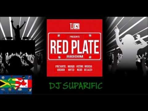 RED PLATE RIDDIM MIX FT. VYBZ KARTEL, NEGUS, MASICKA & MORE {DJ SUPARIFIC}