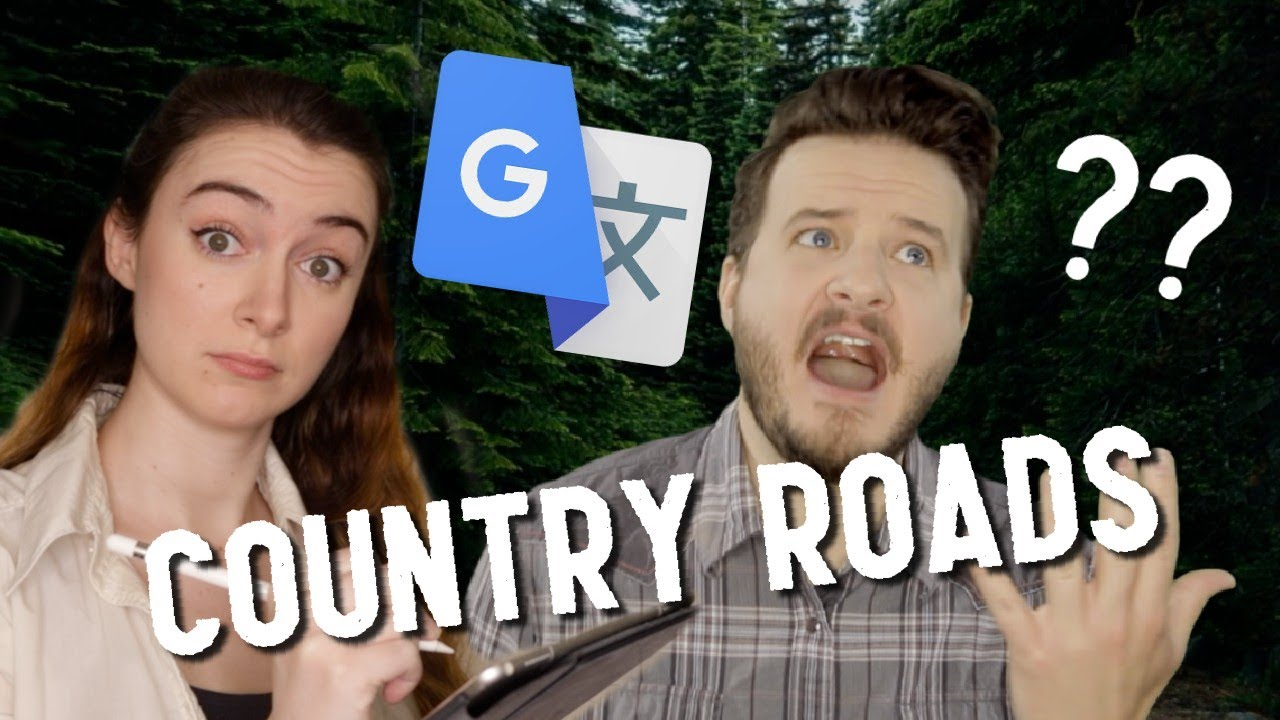 Google Translate Sings: Country Roads (ft. Jared Halley)