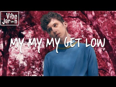 Zedd X Liam Payne Ft Troye Sivan  My My My Get Low! Lyrics