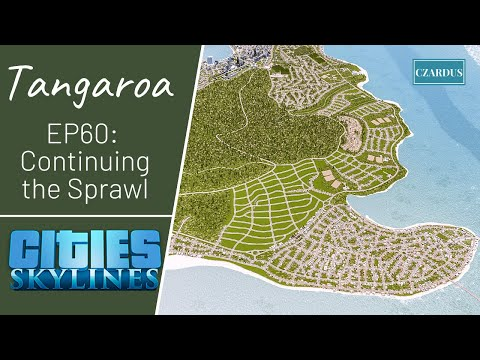 Tangaroa, a Cities Skylines Let's Play EP60 - Continuing the Sprawl
