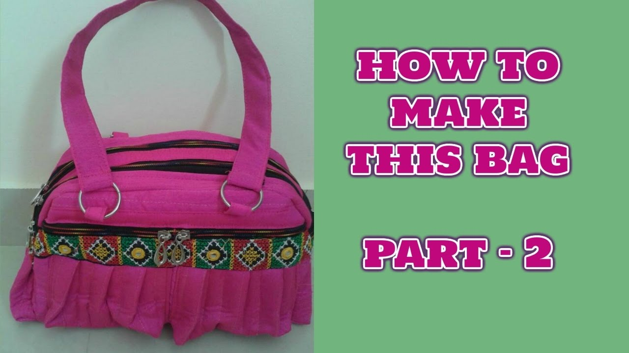 Part 2 Sewing How To Make Designer Handbag At Home In Hindi 2018 Youtube