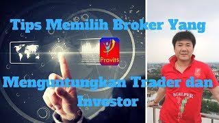 Tips Cara Mendeteksi Dan Filter Pialang Atau Broker Yang Menguntungkan Trader Dan Investor