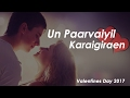 Tamil Album Song - Un Paarvaiyil Karaigiraen   Lyric Video   Valentines Day 2017