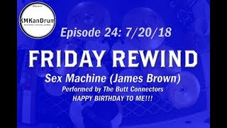 Sex Machine (James Brown) cover by The Butt Connectors - KMKanDrum - Friday Rewind Ep24