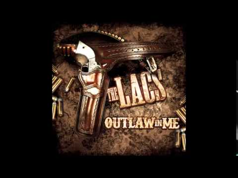 The Lacs -Outlaw In Me