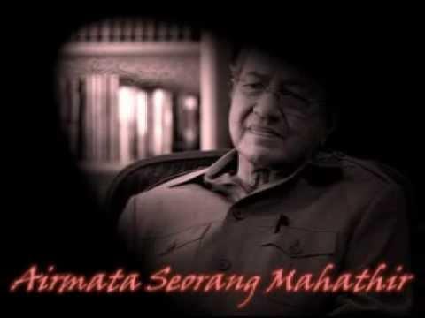 Lagu AIRMATA SEORANG MAHATHIR - Khas buat Tun M