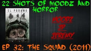 Podcast: 22 Shots of Moodz and Horror Ep. 32 (The Squad 2011)