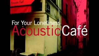 Acoustic Cafe - I'll Wait For You