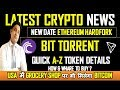 Ethereum Hardfork New date I BIT TORRENT BTT Quick A-Z details कहा और कैसे खरीदेंगे I News