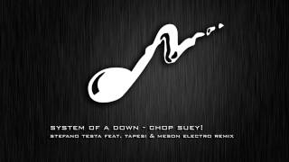 System Of A Down - Chop Suey! (Stefano Testa Electro Remix ft. Tapesi & Meson)