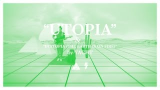 YACHT - Utopia & Dystopia (The Earth is on Fire)