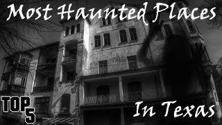 Top 5 Most Haunted Places In Texas