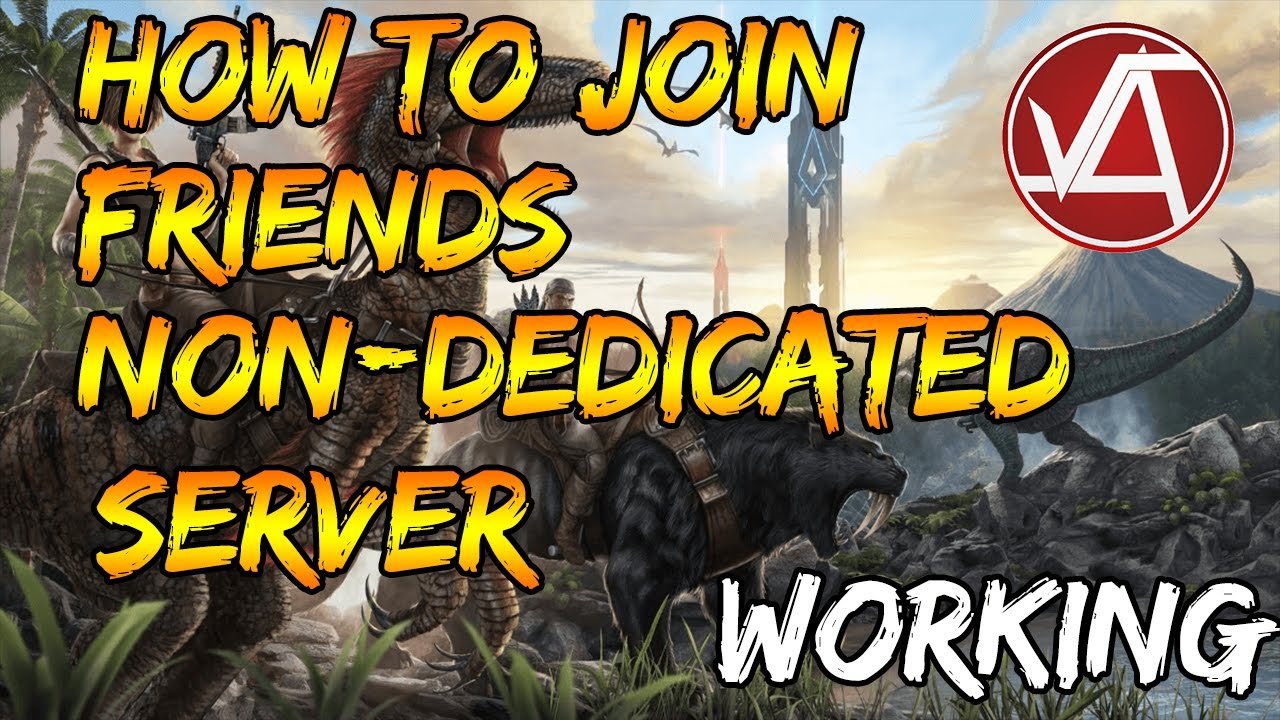*WORKING* HOW TO JOIN FRIENDS NON-DEDICATED SESSION ARK SURVIVAL EVOLVED  TUTORIAL