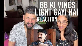 Light Gayi Hai Reaction | BB Ki Vines | RajDeepLive
