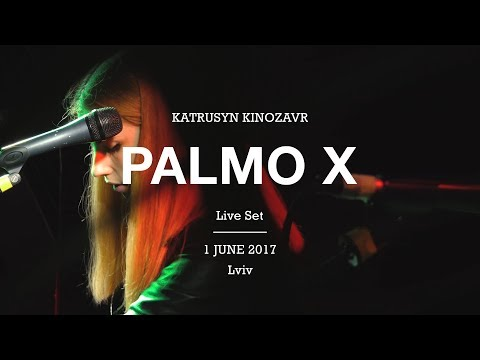 Palmo X Live Set @ Katrusyn Kinozav, Lviv