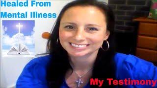Jesus healed mental illness. My testimony.