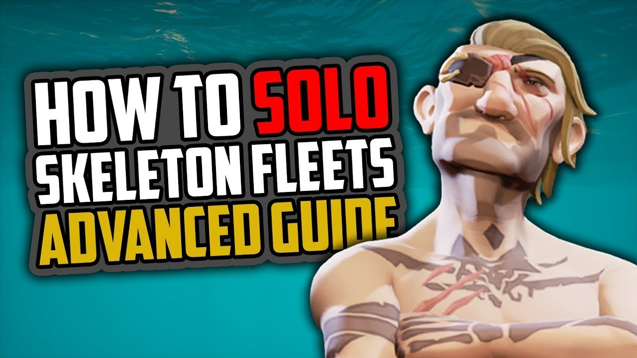 Sea of Thieves: How to Solo the Skeleton Fleet [ADVANCED GUIDE]