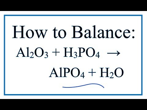 How To Balance Al2O3 + H3PO4 = AlPO4 + H2O