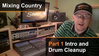 Mixing A Country Song (1 of 8) - Intro & Drum Cleanup  - Dan Wesley (Mixed by the Twangmeister)