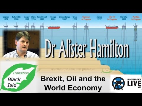 Brexit, Oil and the World Economy - Dr Alister Hamilton