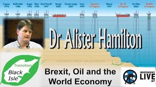Dr Alister Hamilton - Brexit, Oil and the World Economy