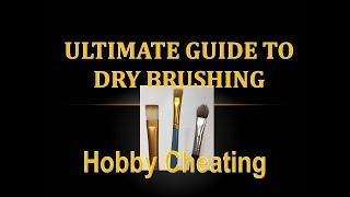 Hobby Cheating 139   Ultimate Guide to Drybrushing