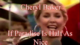 Cheryl Baker   If Paradise is Half As Nice   Its Wicked 1987 Cheryl Baker