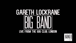"""THE STRUT"" Gareth Lockrane Big Band Live  17-5-2015. (AUDIO ONLY!)"