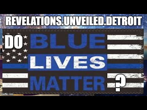 DO BLUE LIVES MATTER?