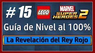 LEGO Marvel Super Heroes 2 - Guía Rápida de Niveles al 100% - Nivel 15 - La Revelación del Rey Rojo