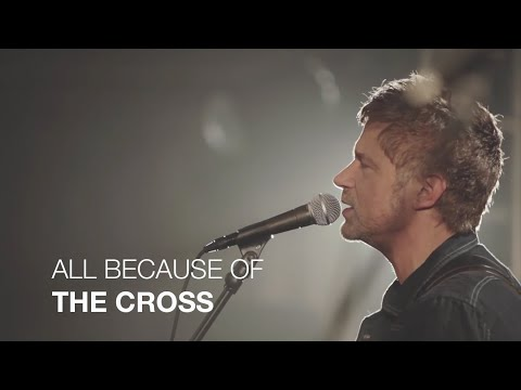 Paul Baloche - All Because Of The Cross