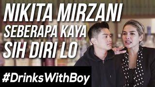 Download Video #DrinksWithBoy eps. 2 - Nikita Mirzani NYESEL NIKAH?! Boy William kaget! MP3 3GP MP4