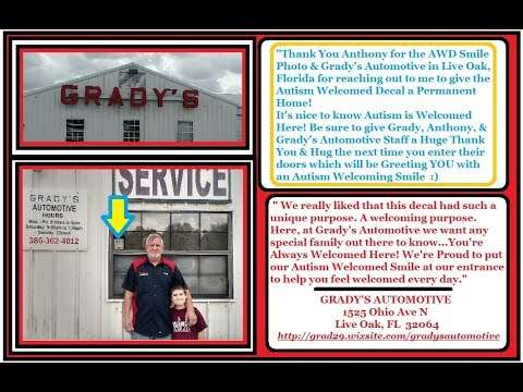 Autism Welcomed Decal gets Home @ Grady's Automotive in Live Oak, FL!